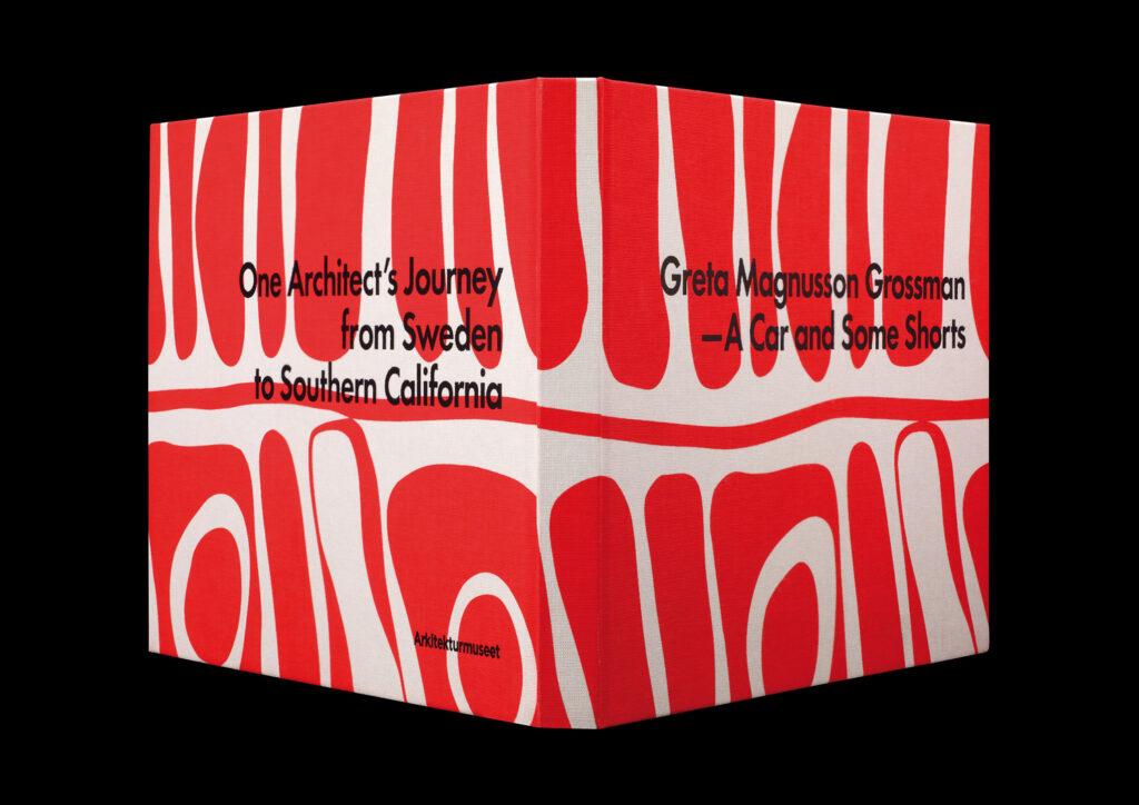 Boken och utställningen Greta Magnusson Grossman – A car and some shorts, på uppdrag av Arkitekturmuseet 2010.